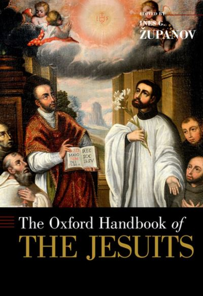 The Oxford Handbook of the Jesuits